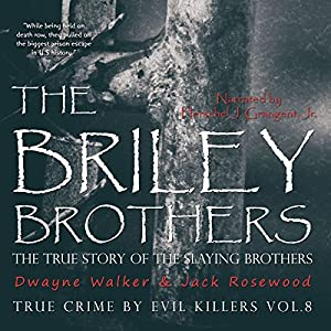 The Briley Brothers: The True Story of the Slaying Brothers Audiobook