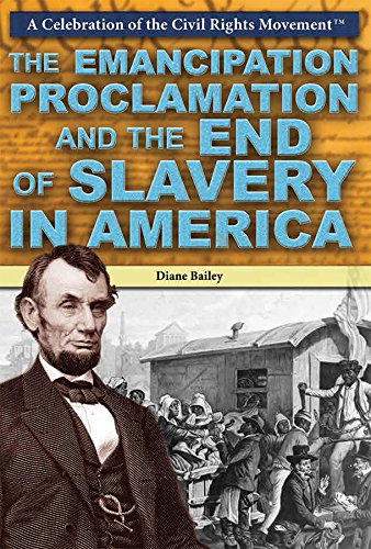 The Emancipation Proclamation and the End of Slavery in America (A Celebration of the Civil Rights Movement) PDF