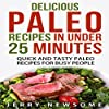 Delicious Paleo Recipes in Under 25 Minutes