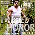 Twisted Honor: Deep Six Security Series, Book 2 Audiobook by Becky McGraw Narrated by Matt Haynes