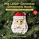 img - for The LEGO Christmas Ornaments Book, Volume 2: 16 Designs to Spread Holiday Cheer! book / textbook / text book