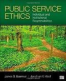 Public Service Ethics; Individual and Institutional Responsibilites