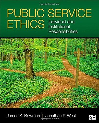 Public Service Ethics  Individual And Institutional Responsibilities