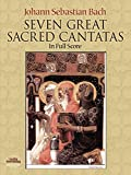 Seven Great Sacred Cantatas in Full Score