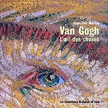 Van Gogh, l'oeil des choses