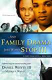 ...And Family Drama Just Won't Stop III