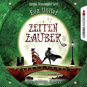 Die goldene Brücke (Zeitenzauber 2) Audiobook