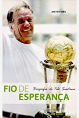 Fio de Esperança - Biografia de Telê Santana eBook Kindle