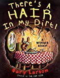 There's a Hair in My Dirt!: A Worm's Story by Gary Larson (1998-04-15)