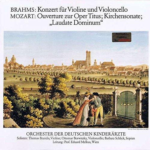 """Johannes Brahms , Wolfgang Amadeus Mozart , Orchester Der Deutschen Kinderärzte - Konzert für Violine und Violoncello / Ouverture zur Oper Titus; Kirchensonate; """"Laudate Dominum"""" - Not On Label - B-1241"""