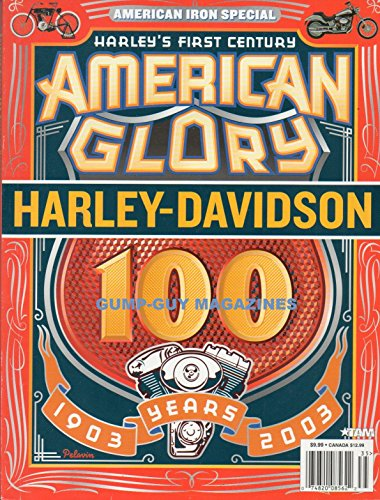 - AMERICAN IRON SPECIAL Harley's First Century AMERICAN GLORY HARLEY-DAVIDSON 100 YEARS 2003 Magazine OUR PICK MOST SIGNIFICANT BIKE OF EACH DECADE Museum Pieces: Classic Iron Memorabilia