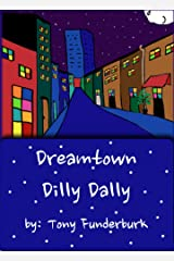 Dreamtown Dilly Dally Kindle Edition