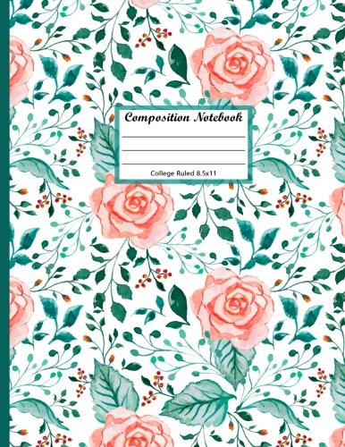 Composition Notebook College Ruled 8.5x11: Composition Notebook College Ruled for student/ teens/ girls/ women, journal to write in, composition book ... Cover (Composition Notebooks) (Volume 1)