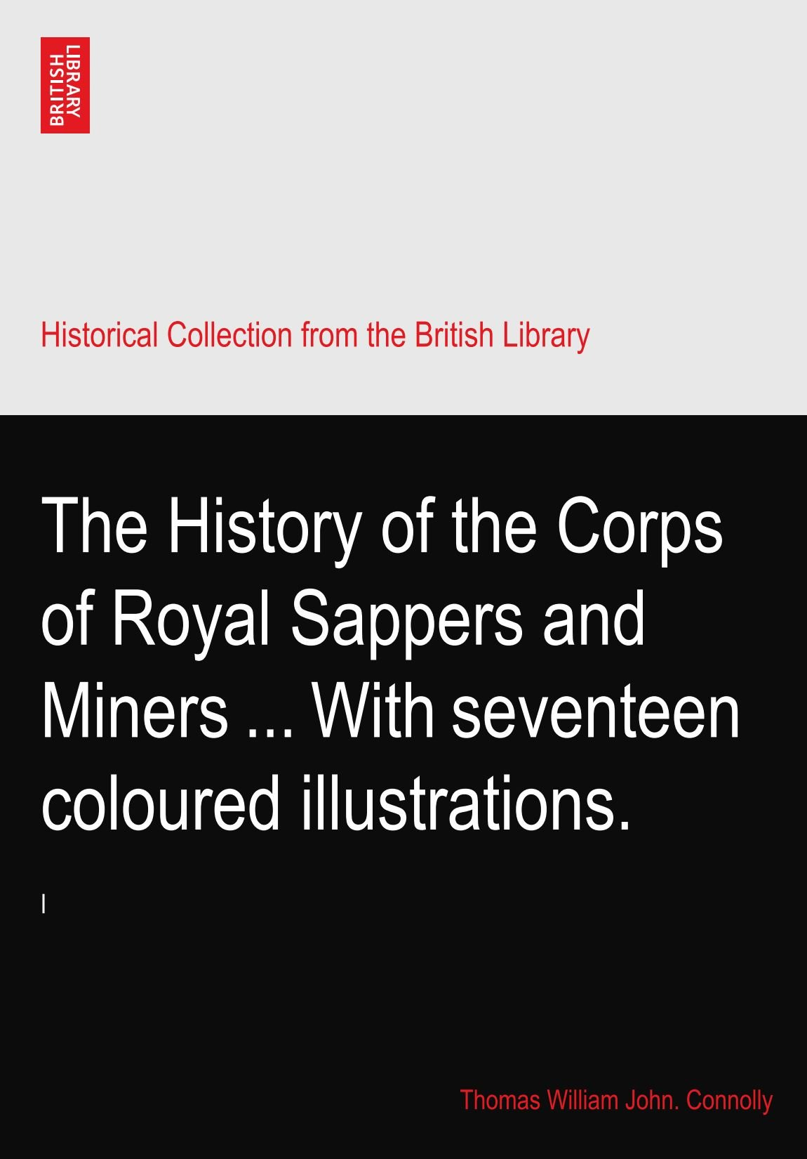 Download The History of the Corps of Royal Sappers and Miners ... With seventeen coloured illustrations. pdf