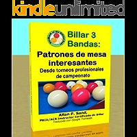 Billar 3 Bandas - Patrones de mesa interesantes: Desde torneos profesionales de campeonato