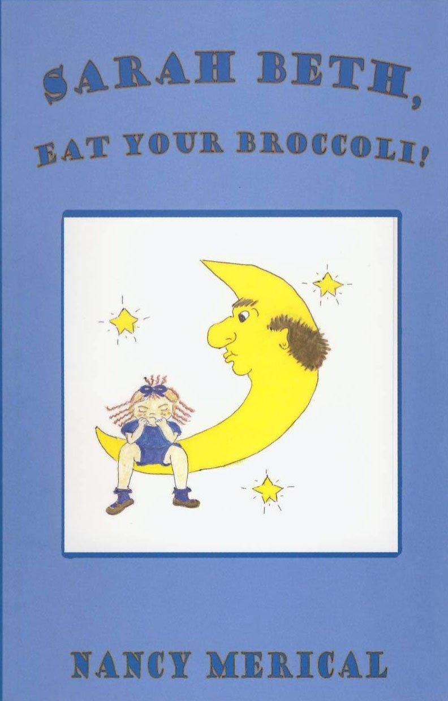 Read Online Sarah Beth, Eat Your Broccoli PDF