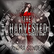 THE HARVESTED: THE PERMUTATION ARCHIVES, BOOK 1
