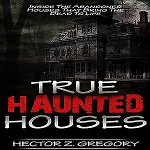 True Haunted Houses Audiobook