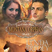 Mail Order Bride - Montana Orphan: Echo Canyon Brides, Book 8 | Linda Bridey