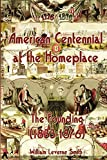 American Centennial at the Homeplace: The Founding (1833-1876)