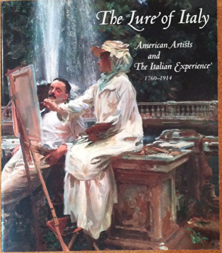 Lure of Italy: American artists and the Italian experience, 1760-1914
