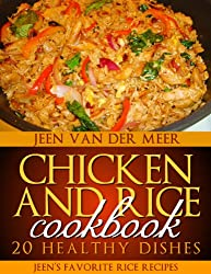 Chicken and Rice Cookbook: 20 Healthy Dishes (Jeen's favorite rice recipes Book 1)