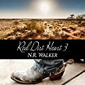 Red Dirt Heart 3: Red Dirt Heart Series Audiobook by N.R. Walker Narrated by Joel Leslie