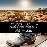 Red Dirt Heart 3: Red Dirt Heart Series | N.R. Walker