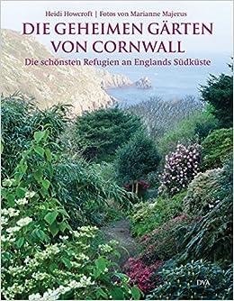 Die geheimen Gärten von Cornwall: Die schönsten Refugien