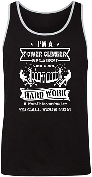 Amazon Com Crazy Love Shirts I M A Tower Climber Sleeveless Tank Tops Shirt Clothes Clothing