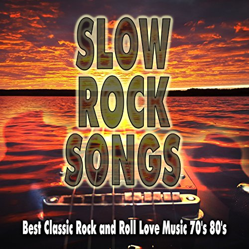 Slow Rock Songs: Best Classic Rock and Roll Love Music 70's 80's ()