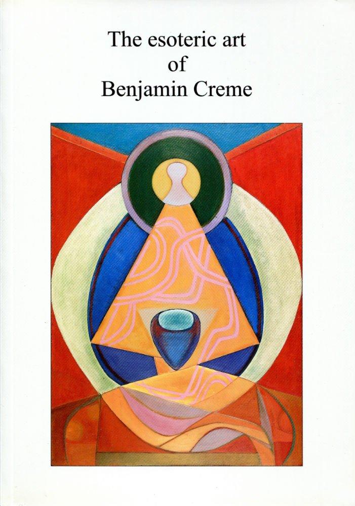 Read Online The esoteric art of Benjamin Creme ebook