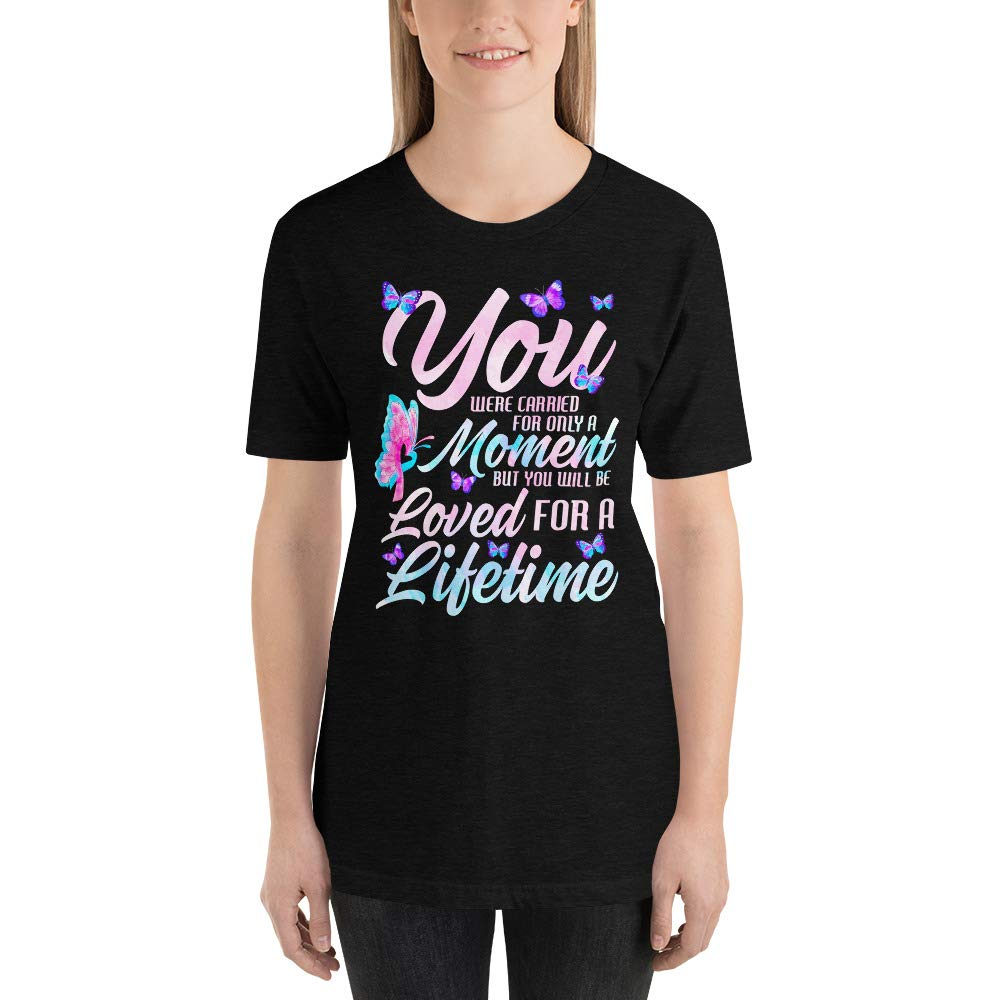 You were Only Carried for A Moment But Loved for A Lifetime Short-Sleeve Unisex T-Shirt