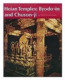 Heian Temples: Byodo-In and Chuson-Ji (The Heibonsha Survey of Japanese Art, V. 9)