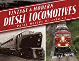 Vintage & Modern Diesel Locomotives: Prime Movers of America