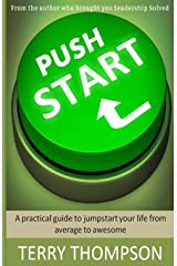 Push Start: A practical guide to jumpstart your life from average to awesome Paperback