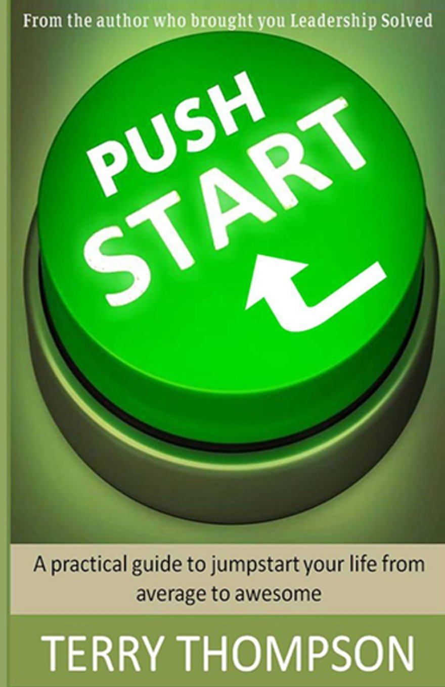 Push Start: A practical guide to jumpstart your life from average to awesome ebook