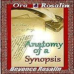 The Anatomy of a Novel Synopsis: How to Write a Synopsis the Right Way, Easy 1-2-3 Steps to Write a Novel Synopsis: Write a Sensational Book Synopsis (Writing A Best Seller) | Ora Rosalin,Beyoncé Rosalin