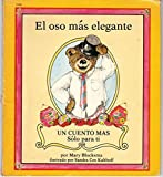 img - for El Oso Mas Elegante/the Best Dressed Bear book / textbook / text book