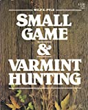 Small Game and Varmint Hunting, Wilf E. Pyle, 0883171503