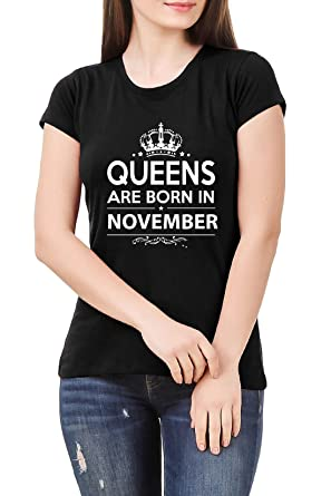 2d313718 Hashtag Birthday Gifting Queens Cotton T-Shirt for Women - Queens are Born  in November: Amazon.in: Clothing & Accessories
