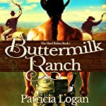 Buttermilk Ranch: The Hard Riders, Book 1 | Patricia Logan