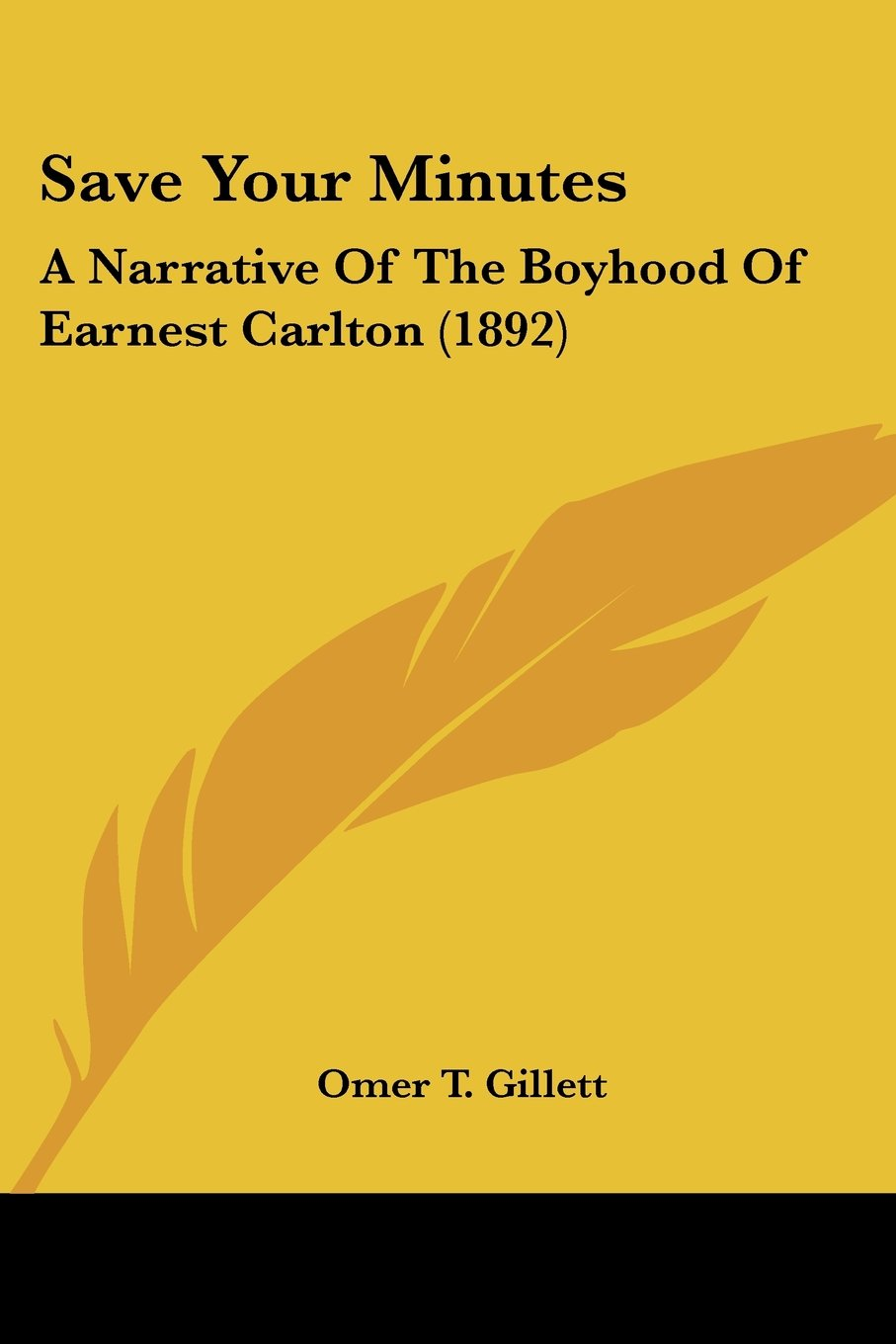 Save Your Minutes: A Narrative Of The Boyhood Of Earnest Carlton (1892) pdf