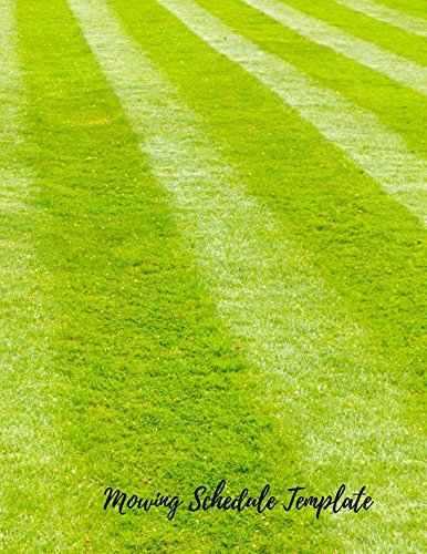 Mowing Schedule Template: Lawn Care Maintenance Log