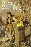 Alvin Wandering: The Tales of Alvin Maker IV & V (Alvin Journeyman / Heartfire)