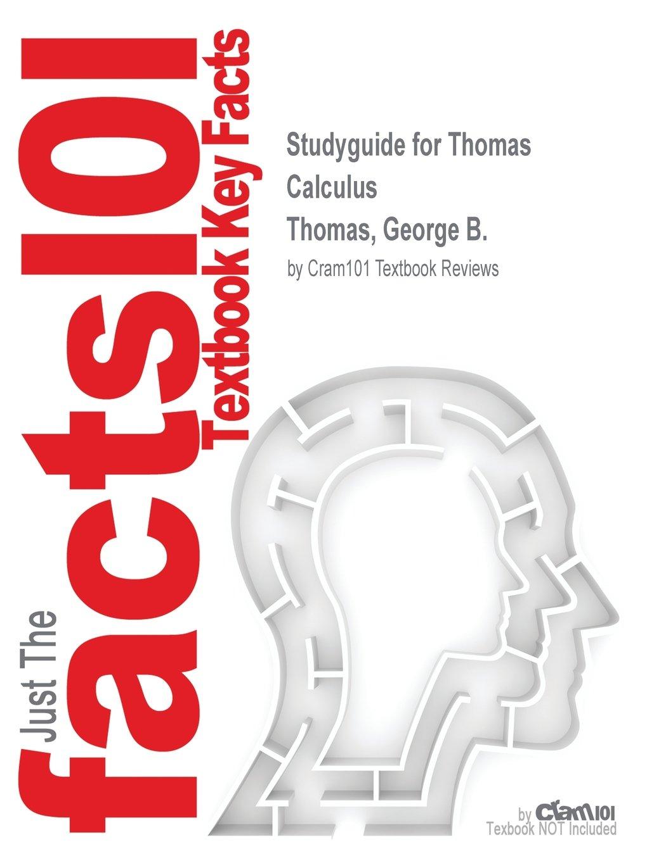Read Online Studyguide for Thomas Calculus by Thomas, George B., ISBN 9780321538437 pdf epub