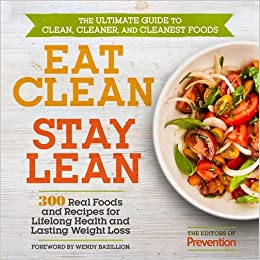 Eat clean stay lean 300 real foods and recipes for lifelong eat clean stay lean 300 real foods and recipes for lifelong health and lasting weight loss editors of prevention wendy bazilian drph ma rd forumfinder Gallery