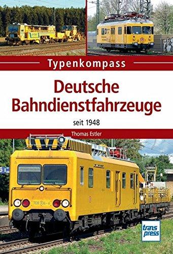Deutsche Bahndienstfahrzeuge: seit 1948 (Typenkompass)