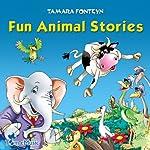 Fun Animal Stories for Children 4-8 Years Old : Adventures with Amazing Animals, Treasure Hunters, Explorers, and an Old Locomotive  | Tamara Fonteyn