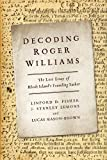 img - for Decoding Roger Williams: The Lost Essay of Rhode Island's Founding Father by Linford D. Fisher (2014-07-11) book / textbook / text book